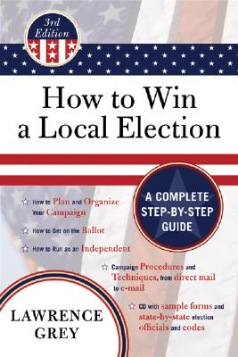 How to Win a Local Election By Grey, Lawrence